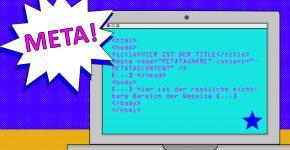 Meta-Angaben bei Webseiten haben relevanten Einfluss auf das Suchmaschinenranking (SEO) und die Leserakzeptanz.
